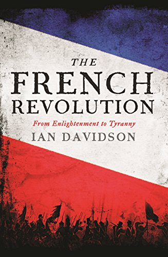The French Revolution : From Enlightenment to Tyranny