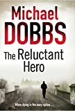 The Reluctant Hero by Michael Dobbs