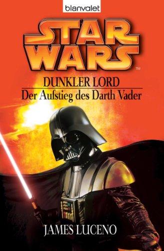 Lord. Der Aufstieg des Darth Vader ()