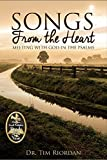 Songs From the Heart: Meeting with God in the Psalms - A Bible Study and Devotional Guide
