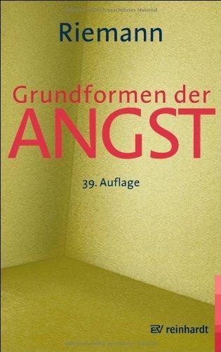 Grundformen der Angst: Eine tiefenpsychologische Studie von Riemann. Fritz (2009) Taschenbuch