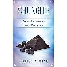Shungite: Protection extrême - Source d'harmonie