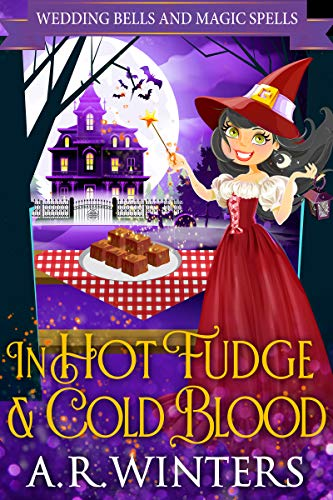 In Hot Fudge And Cold Blood: Wedding Bells and Magic Spells (English Edition)