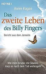 Das zweite Leben des Billy Fingers: Bericht aus dem Jenseits: Wie mein Bruder mir bewies, dass es nach dem Tod weitergeht