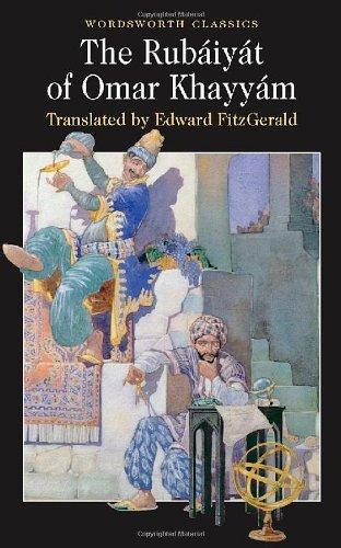 By Omar Khayyam The Rubaiyat of Omar Khayyam (Wordsworth Classics) (New Ed)