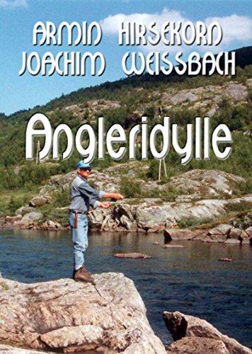Angleridylle: Verse und Bilder aus dem Anglerleben zur Freude und Besinnung, für Abende im Anglercamp und für Vereinsfeste