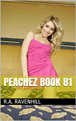 Peachez Book 81 (The Semi Nude Adventures Of Peachez 18) (English Edition)