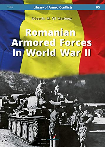 Romanian Armored Forces in World War II (Library of Armed Conflicts, Band 91005)