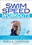 Swim Speed Workouts for Swimmers and Triathletes: The Breakout Plan for Your Fastest Freestyle [With 50 Waterproof Worko