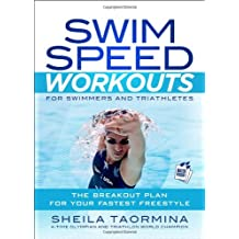 Swim Speed Workouts for Swimmers and Triathletes: The Breakout Plan for Your Fastest Freestyle [With 50 Waterproof Workout Cards] (Swim Speed Series)