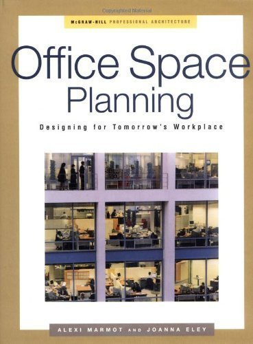 Office Space Planning: Designing For Tomorrow's Workplace (Professional Architecture) by Marmot, Alexi Published by McGraw-Hill Professional 1st (first) edition (2000) Hardcover