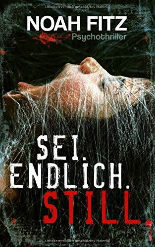 SEI. ENDLICH. STILL. Psychothriller von Noah Fitz por Noah Fitz