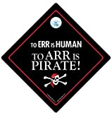 Too Err Is Human To Arr Is Pirate Car Sign, To Arr Is Pirate Sign, Bumper Sticker, Decal, Joke Sign, Pirate Sign, Pirates Sign, Skull And Crossbones, Sign, Toilet Humour, Car Sticker, Car Signs, Novelty Sign, Pirate Car Sign