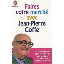 Faites votre marché avec Jean-Pierre Coffe