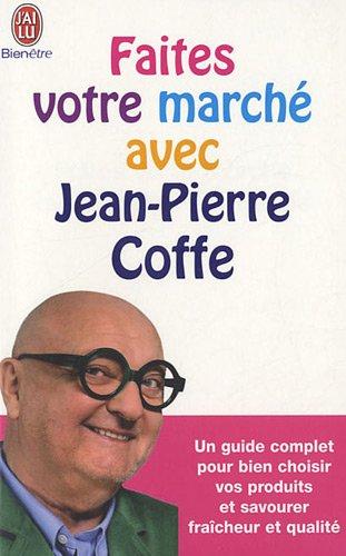 Faites votre marché avec Jean-Pierre Coffe par Jean-Pierre Coffe