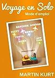 Voyages en solo - Mode d'emploi - Format Kindle - 3,99 €