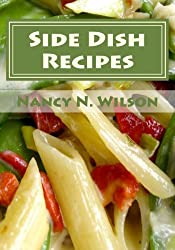 Side Dish Recipes: 60 Great Recipes (Mama's Legacy Series) by Nancy N. Wilson (2013-02-27)