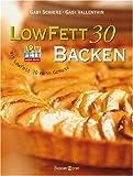 LowFett 30 Backen: mit LowFett 30 mehr Genuss