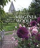 Le jardin de Virginia Woolf : Histoire du jardin de Monk's House