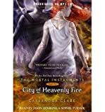 BY Clare, Cassandra ( Author ) [ CITY OF HEAVENLY FIRE (MORTAL INSTRUMENTS #06) ] May-2014 [ MP3 CD ]