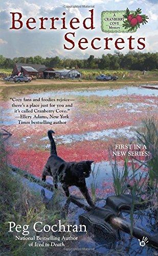 Berried Secrets: A Cranberry Cove Mystery by Peg Cochran (2015-08-04)