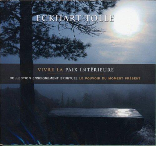 Vivre la paix intérieure - Livre audio 2 CD par Tolle Eckhart