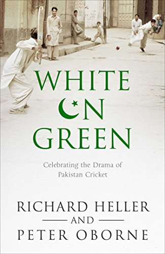 White on Green: A Portrait of Pakistan Cricket (English Edition) por Richard Heller