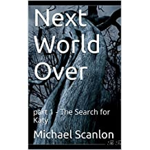 Next World Over: part 1 - The Search for Katy (English Edition)