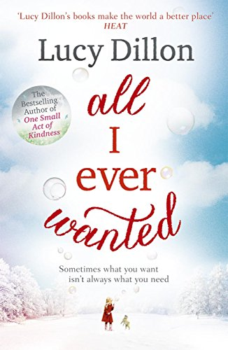 All I Ever Wanted by [Dillon, Lucy]