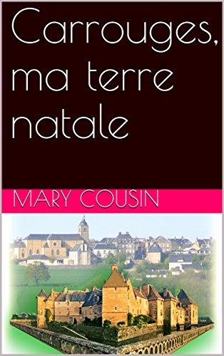 Carrouges, ma terre natale par Mary COUSIN