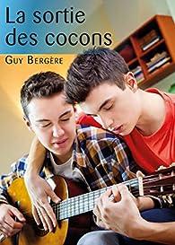 La sortie des cocons par Guy Bergère