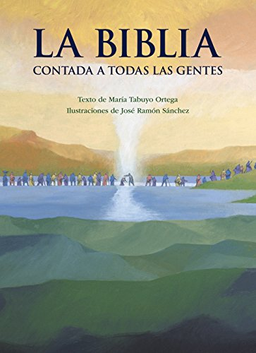 La Biblia contada a todas las gentes (Literatura Infantil (6-11 Años) - Libros-Regalo) por María Tabuyo Ortega