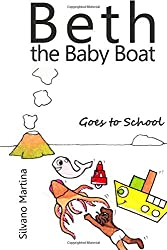 Beth the Baby Boat Goes to School by Silvano Martina (2015-03-19)