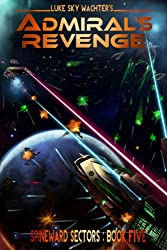 Admiral's Revenge (A Spineward Sectors Novel Book 5) (English Edition)