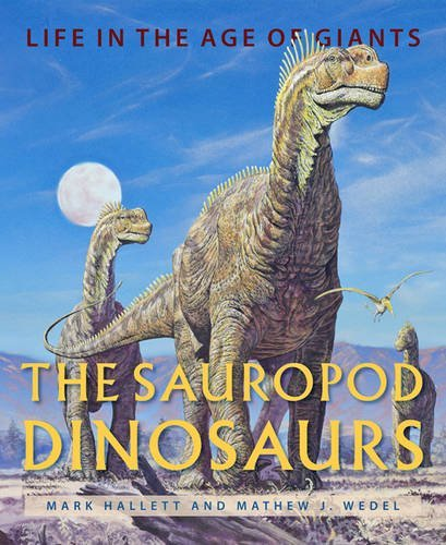 The Sauropod Dinosaurs: Life in the Age of Giants by Mark Hallett (2016-08-16)