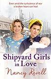 Shipyard Girls in Love (The Shipyard Girls Series)