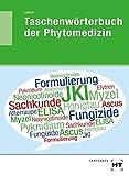 Taschenwörterbuch der Phytomedizin - Thomas Lohrer