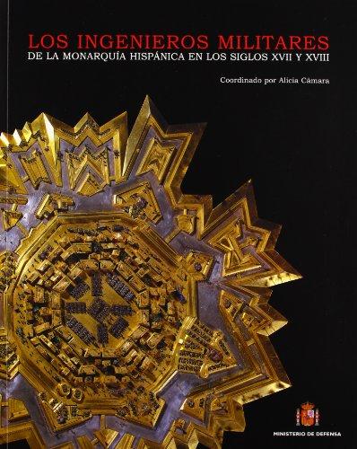 Descargar Libro Los ingenieros militares de la monarqu¡a española en los siglos XVII y XVIII (Confluencias) de Alicia (dir.) Cámara Muñoz