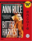 Bitter Harvest: A Woman's Fury, a Mother's Sacrifice by Ann Rule (2005-01-31)