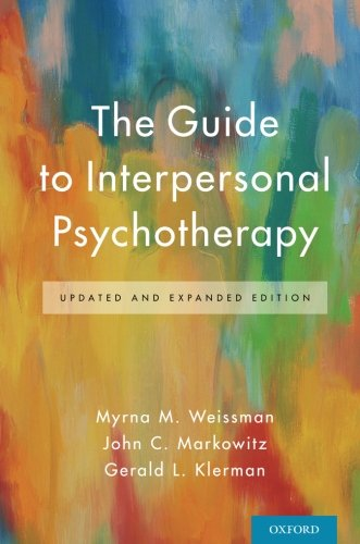 The Guide to Interpersonal Psychotherapy: Updated and Expanded Edition por Myrna M. Weissman