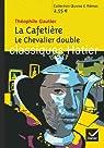 La Cafetière ; Le Chevalier double par Gautier