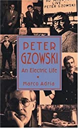Peter Gzowski: An Electric Life (Canadian Biography)
