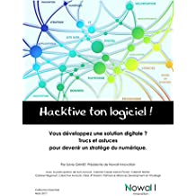 Hacktive ton logiciel !: Livre blanc pour devenir un stratège du numérique. (French Edition)