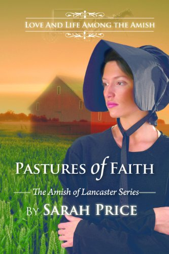 Pastures Of Faith The Amish Of Lancaster An Amish Romance Book 3