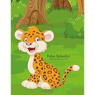 Felini Selvatici Libro Da Colorare 1 & 2