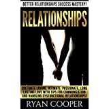 Relationships: Better Relationships Success Mastery! - Cultivate Loving, Intimate, Passionate, Long Lasting Love With Tips For Communication And Handling ... Sociology, Sm) (English Edition)