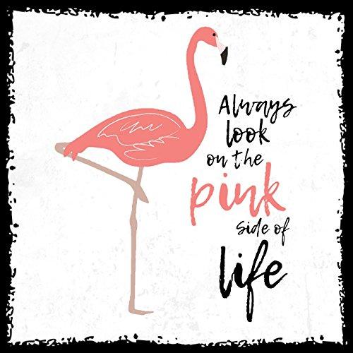 how about tee? – Always Look On the Pink Side Of Life – Flamingo – Flamingos – stylischer Kühlschrank Magnet mit lustigem Spruch-Motiv – zur Dekoration oder als Geschenk