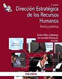 Dirección estratégica de los recursos humanos: Teoría y práctica (Economía Y Empresa)