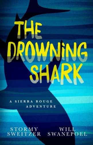 The Drowning Shark: A Sierra Rouge Adventure (Sierra Rouge Adventures)