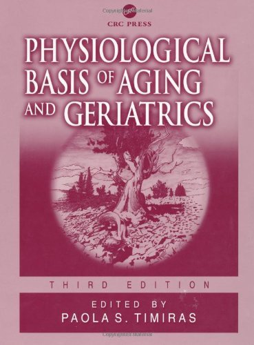 Physiological Basis of Aging and Geriatrics, Third Edition (Physiological Basis of Aging & Geriatrics) (2002-09-25)
